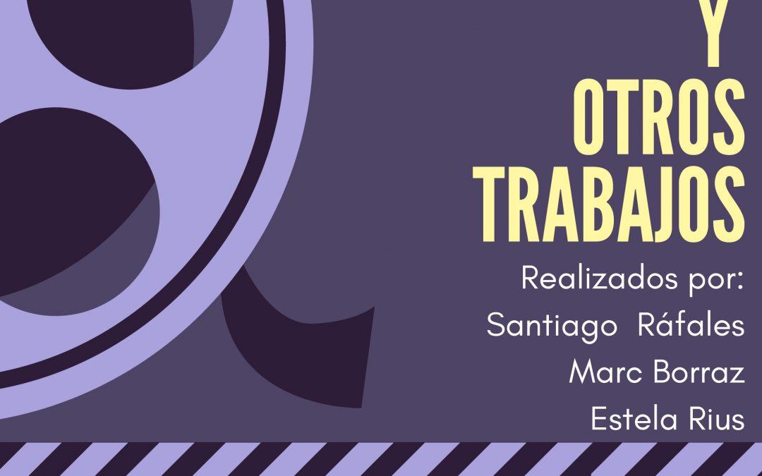 I EXPOSICIÓN DE CORTOMETRAJES Y OTROS TRABAJOS